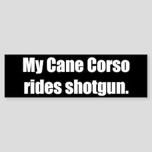 My Cane Corso rides shotgun (Bumper Sticker)