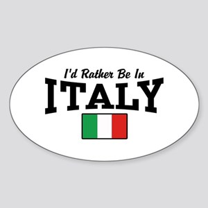I'd Rather Be In Italy Sticker (Oval)