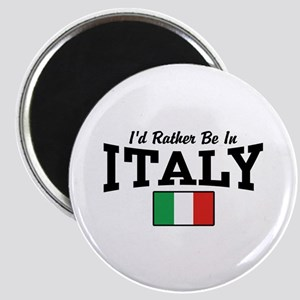 I'd Rather Be In Italy Magnet