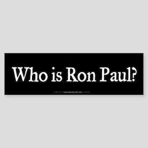 Who is Ron Paul? Sticker (Bumper)