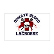 Donate Blood Play Lacrosse 22x14 Wall Peel