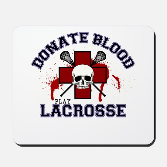 Donate Blood Play Lacrosse Mousepad