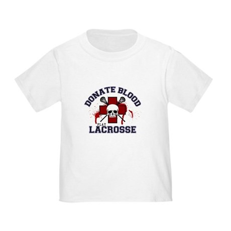 Donate Blood Play Lacrosse Toddler T-Shirt