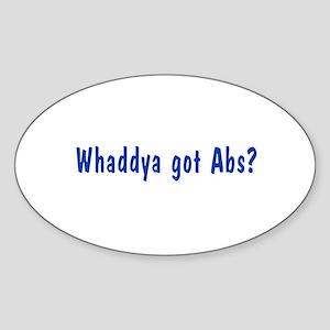 NCIS: Whaddya Got Abs? Sticker (Oval)
