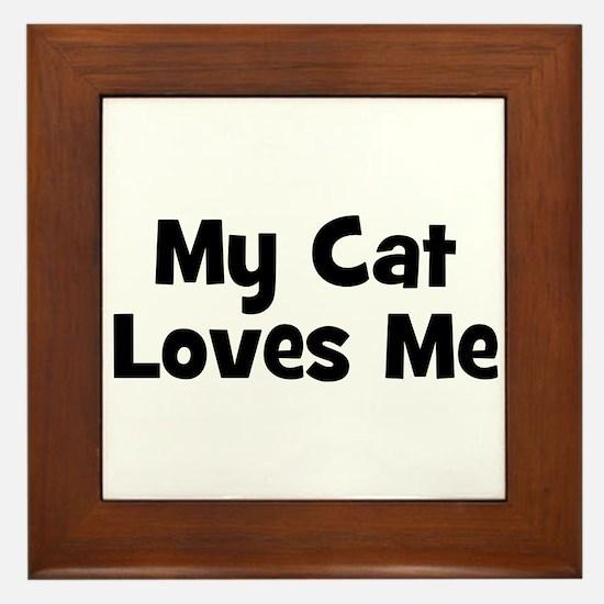 My Cat Loves Me Framed Tile
