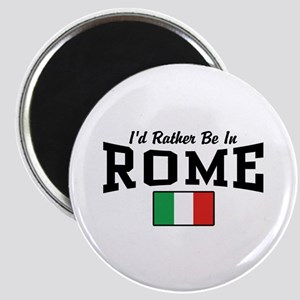 I'd Rather Be In Rome Magnet