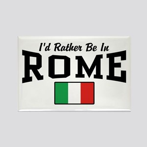 I'd Rather Be In Rome Rectangle Magnet