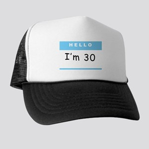I'm 30 - Trucker Hat