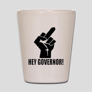 Hey Governor! Shot Glass