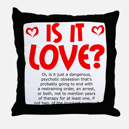 Is It Love? Or something else? Throw Pillow