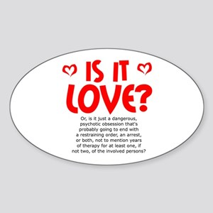 Is It Love? Or something else? Oval Sticker