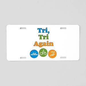 tri, tri again Aluminum License Plate