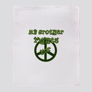 My Brother Fights For Peace Throw Blanket