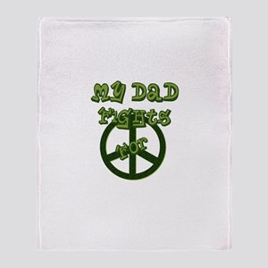 My Dad Fights For Peace Throw Blanket