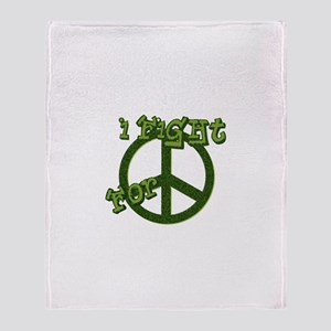I Fight For Peace Throw Blanket