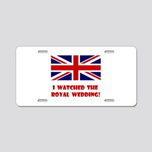 I Watched the Royal Wedding Aluminum License Plate