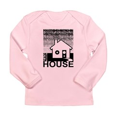 Get in the House Music Long Sleeve Infant T-Shirt