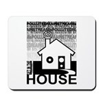 Get in the House Music Mousepad