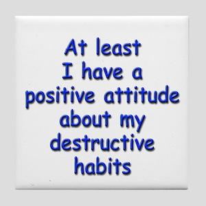 Positive Attitude about Habits Tile Coaster