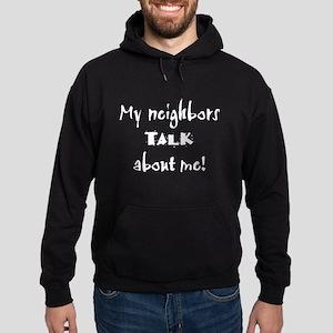 My Neighbors Talk About Me Hoodie (dark)