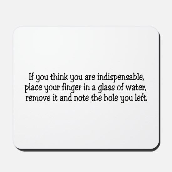 If you think you are indispen Mousepad