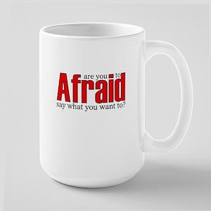 afraid Large Mug