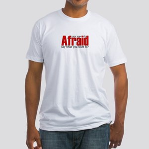 1k: afraid Fitted T-Shirt