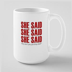 she said Large Mug