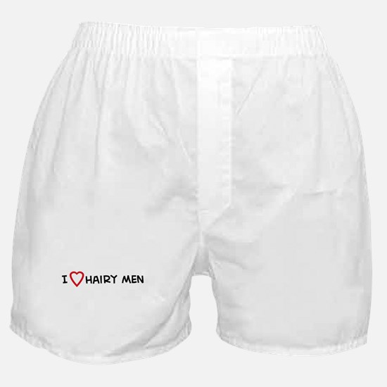 I Love Hairy Men Boxer Shorts