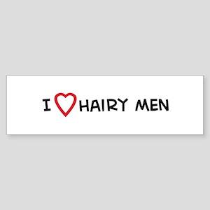 I Love Hairy Men Bumper Sticker
