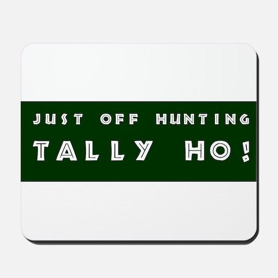Tally Ho! Get the Mousepad