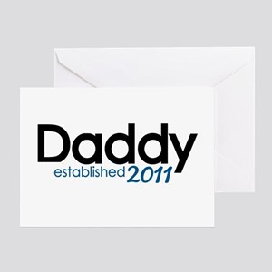 New Daddy Established 2011 Greeting Card