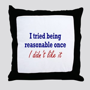 Tried Being Reasonable Throw Pillow