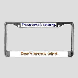 Universe Listening Don't Break Wind License Plate