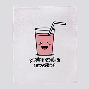 You're Such a Smoothie Throw Blanket