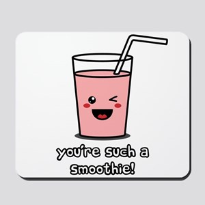 You're Such a Smoothie Mousepad