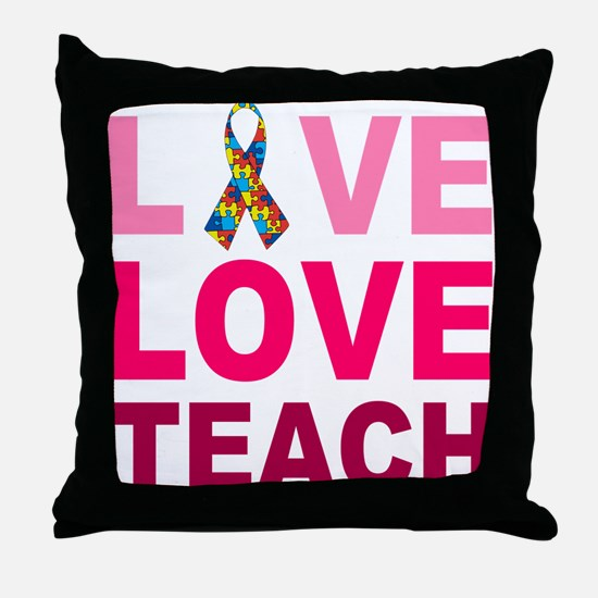Live Love Teach Autism Throw Pillow