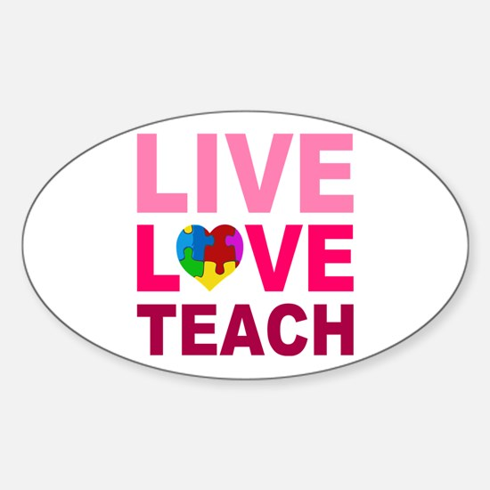 Live Love Teach Autism Sticker (Oval)