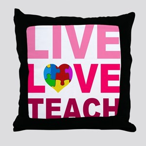 Live Love Teach Autism Throw Pillow