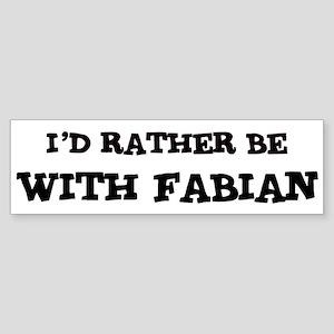 With Fabian Bumper Sticker