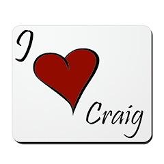 I love Craig Mousepad