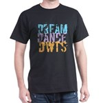 Dream Dance DWTS Dark T-Shirt