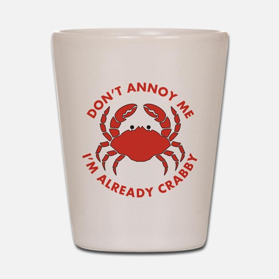 Dont Annoy Me Shot Glass