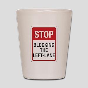 Stop Blocking Shot Glass