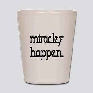 Miracles Happen Shot Glass