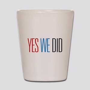 Obama Yes We Did Shot Glass
