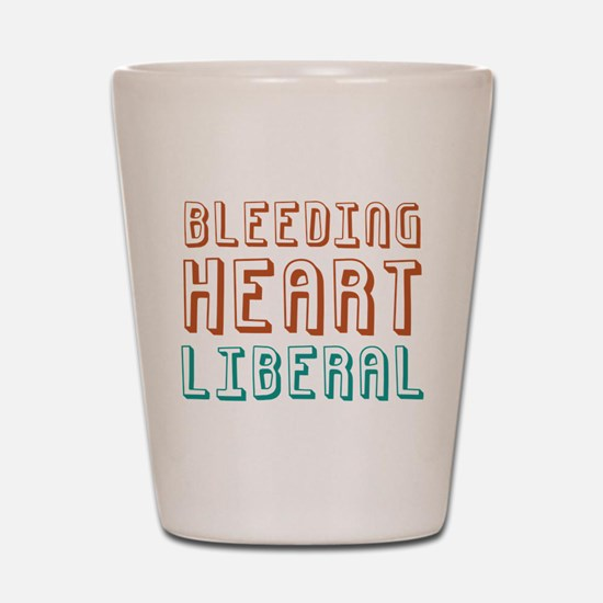 Bleeding Heart Liberal Shot Glass