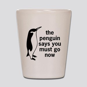 The Penguin Says Shot Glass