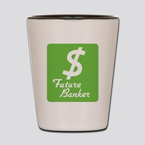 Future Banker Shot Glass