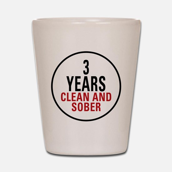 3 Years Clean & Sober Shot Glass
